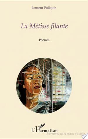 Affiche Métisse filante, Les poèmes