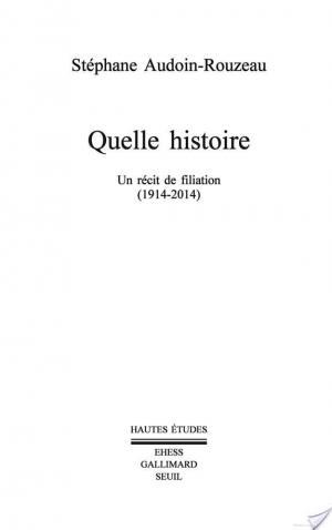 Affiche Quelle histoire. Un récit de filiation (1914-2014)