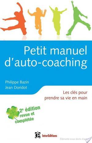 Affiche Petit manuel d'auto-coaching, 2e édition- Les clés pour prendre sa vie en main
