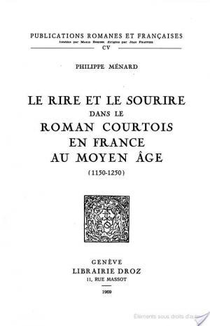 Affiche Le rire et la sourire dans le roman courtois en France au Moyen àge 1150-1250