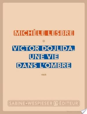 Affiche Victor Dojlida, une vie dans l'ombre