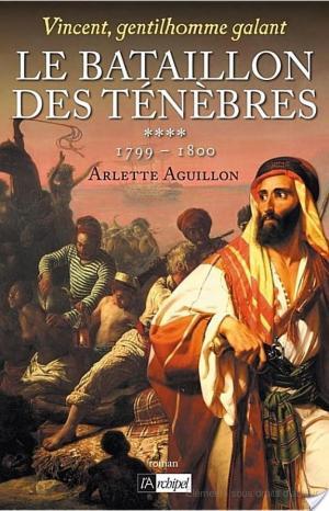 Affiche Vincent, Gentilhomme Galant T4 Le bataillon des ténèbres