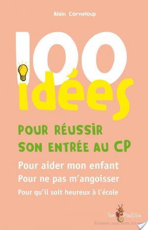 Affiche 100 idées pour réussir son entrée au CP
