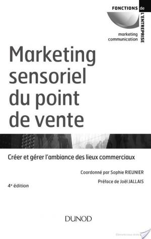 Boite de  Le marketing sensoriel du point de vente - 4e éd.