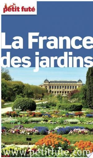 Affiche France des jardins 2014 Petit Futé (avec cartes, photos + avis des lecteurs)
