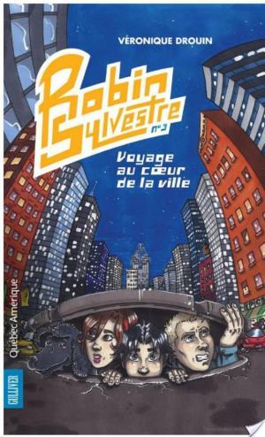 Affiche Robin Sylvestre 3 - Voyage au coeur de la ville