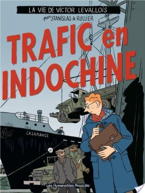 Affiche Victor Levallois T1 : Trafic en Indochine