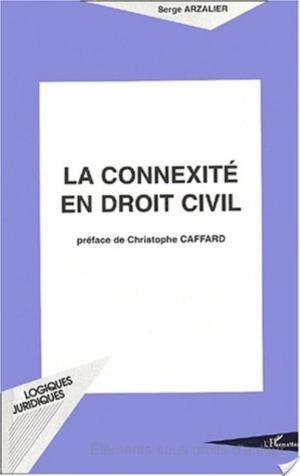 Affiche LA CONNEXITÉ EN DROIT CIVIL