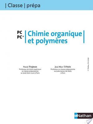 Affiche Chimie organique et polymères - PC-PC*