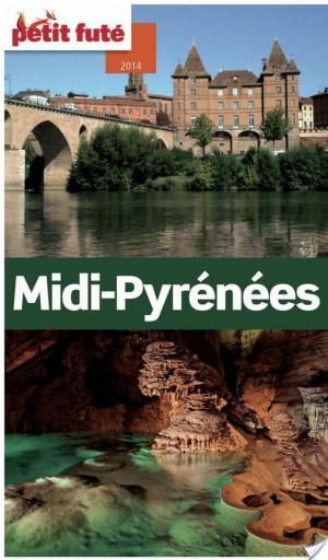 Affiche Midi-Pyrénées 2014 Petit Futé (avec cartes, photos + avis des lecteurs)