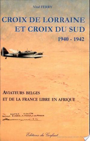 Affiche Croix de Lorraine et Croix du sud, 1940-1942