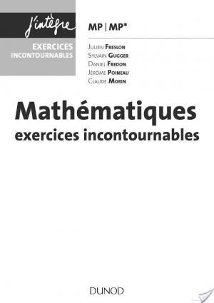 Affiche Mathématiques Les exercices incontournables MP - 2e éd. - nouveau programme 2014