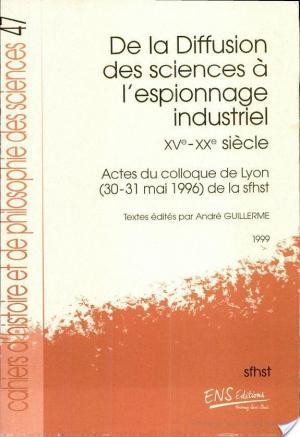 Affiche De la diffusion des sciences à l'espionnage industriel, XVe-XXe siècle