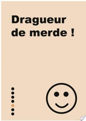Affiche Petit Livre de - Dragueur de merde !