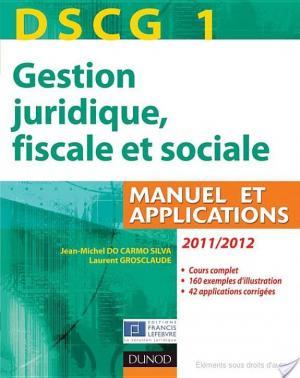 Affiche DSCG 1 - Gestion juridique, fiscale et sociale 2011/2012 - 5e éd - Manuel et Applications, Corrigés