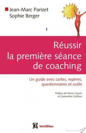 Affiche Réussir la première séance de coaching - Un guide avec cartes, repères, questionnnaires et outils