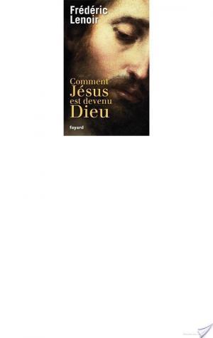 Affiche Comment Jésus est devenu Dieu