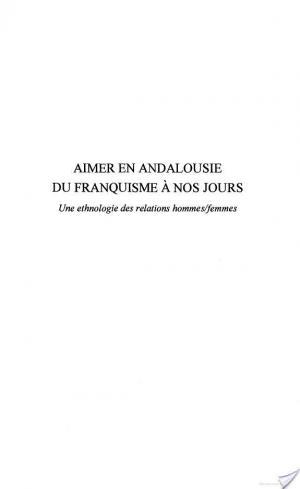 Affiche Aimer en Andalousie du franquisme à nos jours