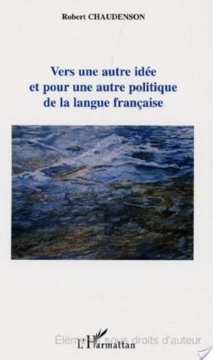 Affiche Vers une autre idée et pour une autre politique de la langue française