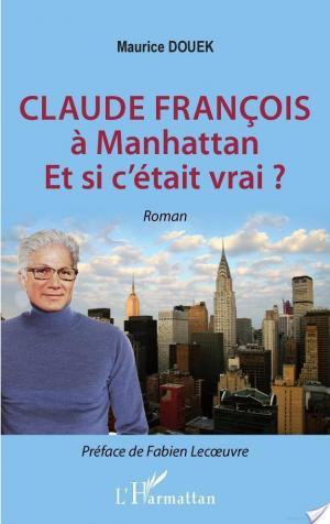 Affiche Claude François à Manhattan Et si c'était vrai?