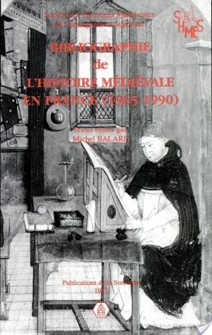 Affiche Bibliographie de l'histoire médiévale en France (1965-1990)