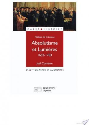 Affiche Histoire de la France : Absolutisme et lumières 1652-1783