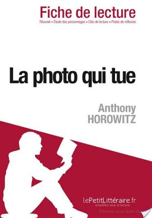 Boite de  La photo qui tue de Anthony Horowitz (Fiche de lecture)