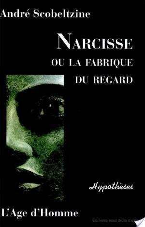 Affiche Narcisse, ou, La fabrique du regard
