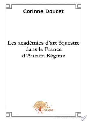 Affiche Les académies d'art équestre dans la France d'Ancien régime