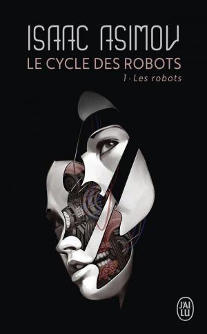 Affiche Le cycle des robots (Tome 1) - Les robots