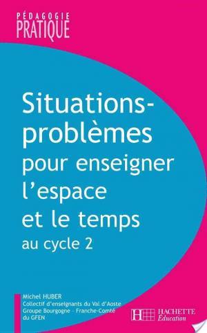 Affiche Situations - Problèmes pour enseigner l'espace et le temps au cycle 2