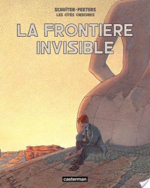 Affiche Les Cités Obscures - Tome 1 - La frontière invisible