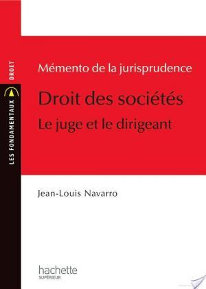 Affiche Mémento de la jurisprudence Droit des sociétés, le juge et le dirigeant