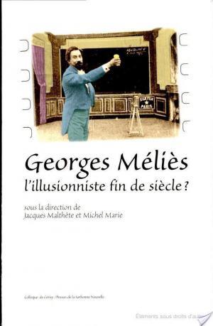 Affiche Georges Méliès, l'illusionniste fin de siècle?