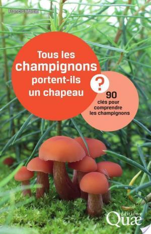Affiche Tous les champignons portent-ils un chapeau ?