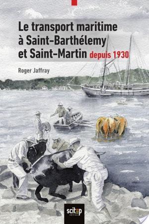 Affiche Le transport maritime à Saint-Barthélémy et Saint-Martin depuis 1930