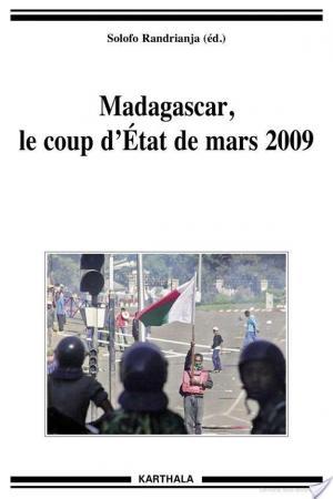 Affiche Madagascar, le coup d'État de mars 2009