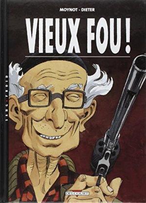 Affiche Vieux Fou !