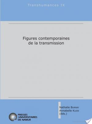 Boite de  Figures contemporaines de la transmission