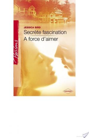 Affiche Secrète fascination - A force d'aimer (Harlequin Passions)