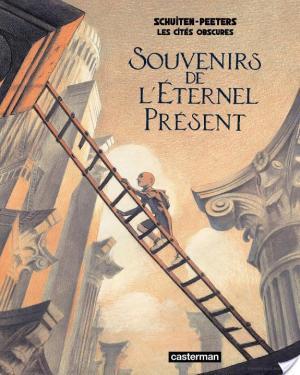 Affiche Les Cités Obscures - Tome 1 - Souvenirs de l'éternel présent