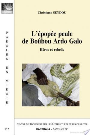 Affiche Epopée peule de Boûbou Ardo Galo (L'). Héros et rebelle