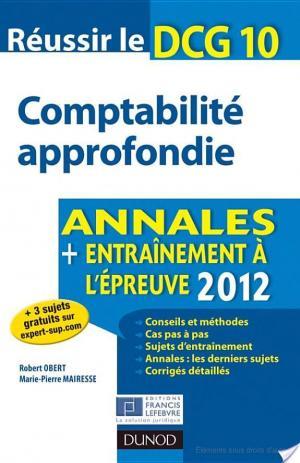 Affiche Réussir le DCG 10 - Comptabilité approfondie - Annales + Entraînement à l'épreuve 2012