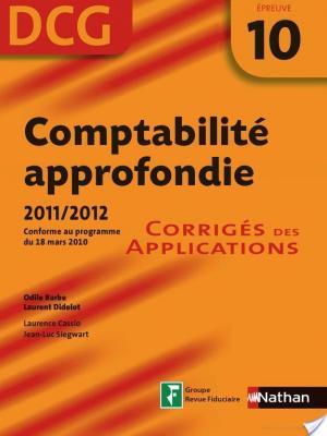 Affiche Comptabilité approfondie - 2011/2012 - DCG - Épreuve 10 - Corrigés des Applications