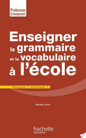 Affiche Enseigner la grammaire et le vocabulaire à l'école