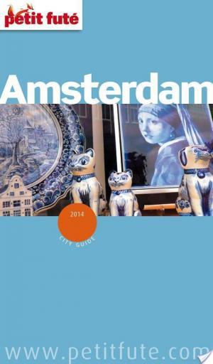 Affiche Amsterdam 2014 Petit Futé (avec cartes, photos + avis des lecteurs)