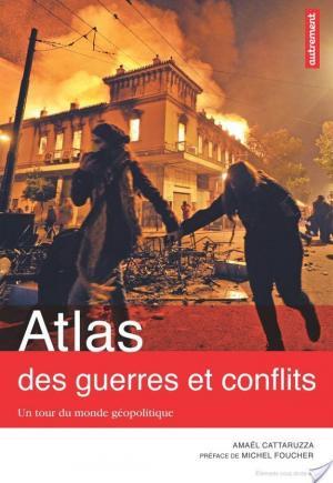 Affiche Atlas des guerres et des conflits : Un tour du monde géopolitique