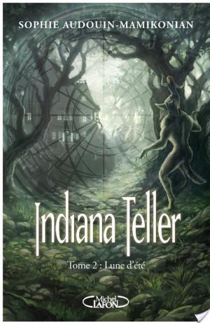 Affiche Indiana Teller Tome 2 Lune d'été