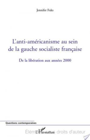 Affiche L'anti-américanisme au sein de la gauche socialiste française