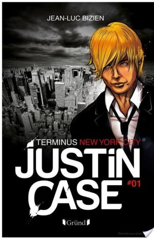 Affiche Justin Case, tome 1 - Terminus New York City